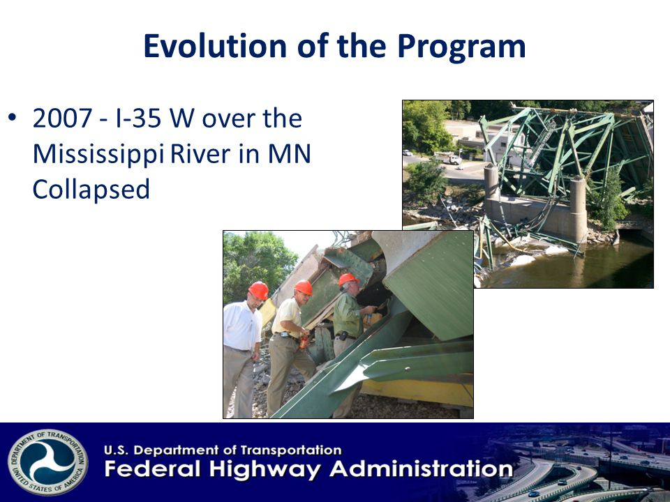 Evolution of the Program I-35 W over the Mississippi River in MN Collapsed
