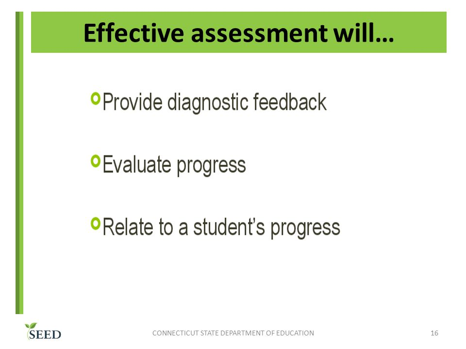 Effective assessment will… CONNECTICUT STATE DEPARTMENT OF EDUCATION16