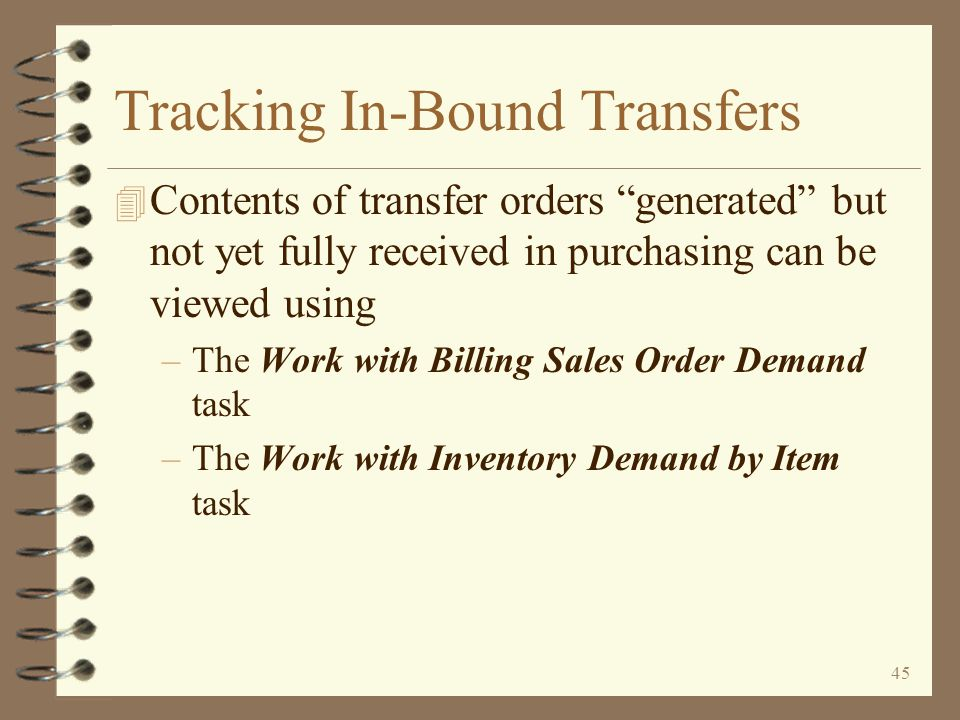 44 Tracking In-Bound Transfers The Purchasing Work with Purchase Orders function can be used to view transfer purchase orders All transfer orders coming from a single sending warehouse for a single receiving warehouse The purchase order number and transfer date are shown The P/O status shows transfers as ordered, ready to receive, and approval not required Transfer purchase orders always have an alert code of *X and only the print code of L : turned on