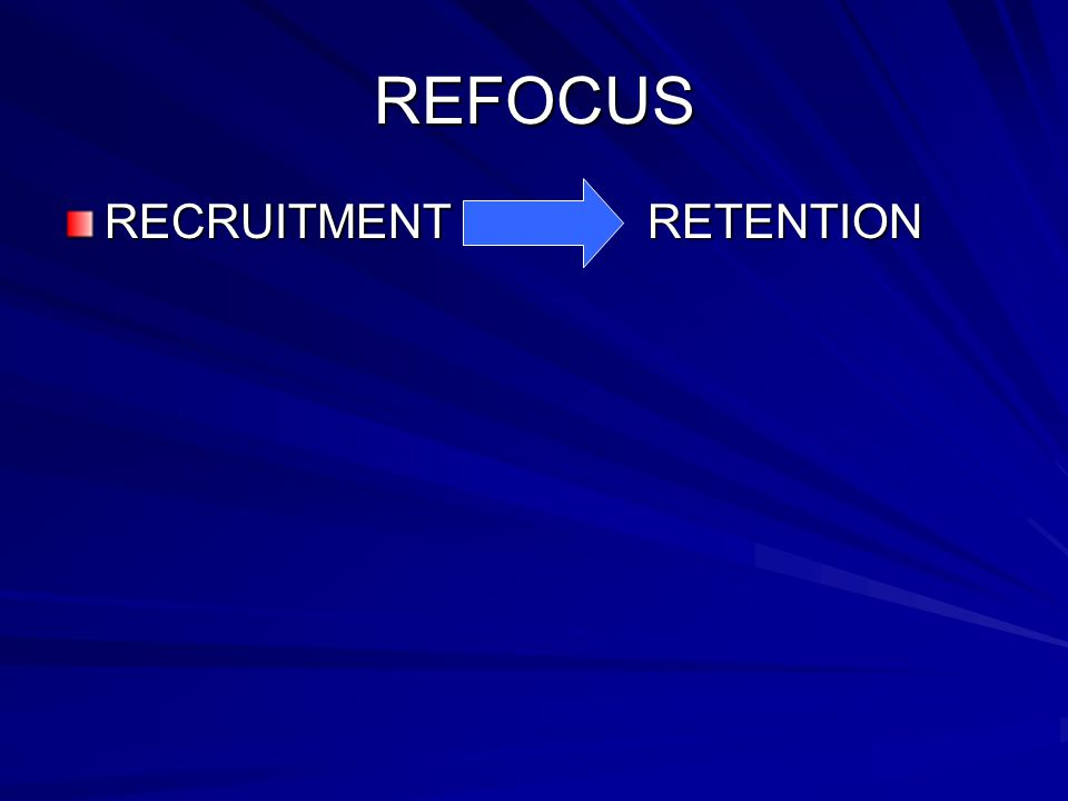 REFOCUS RECRUITMENT RETENTION