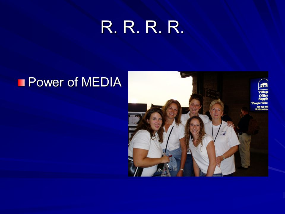 R. R. R. R. Power of MEDIA