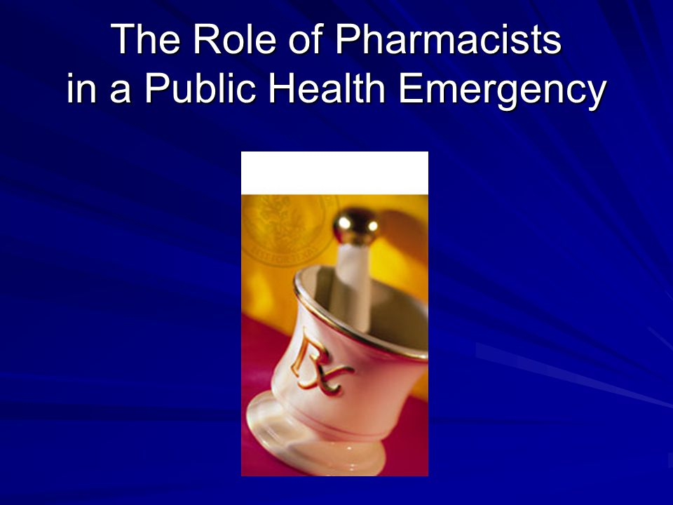 The Role of Pharmacists in a Public Health Emergency