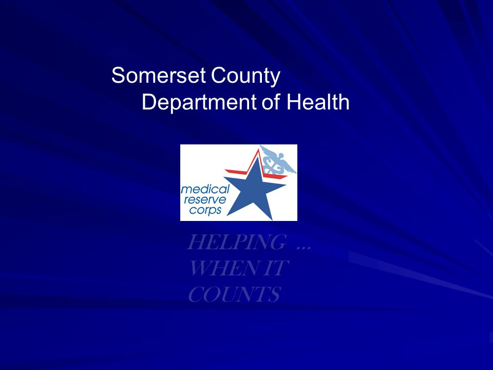 Somerset County Department of Health HELPING … WHEN IT COUNTS