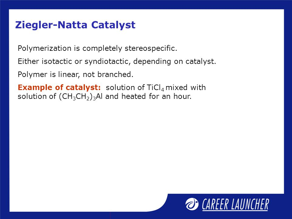 Ziegler-Natta Catalyst Polymerization is completely stereospecific.