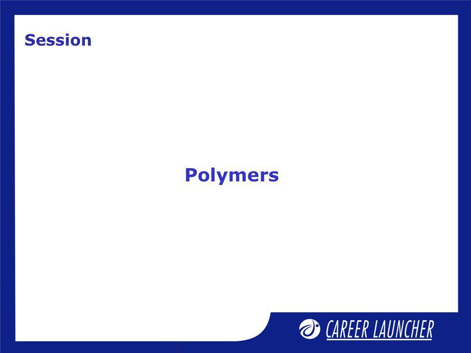 Polymers Session