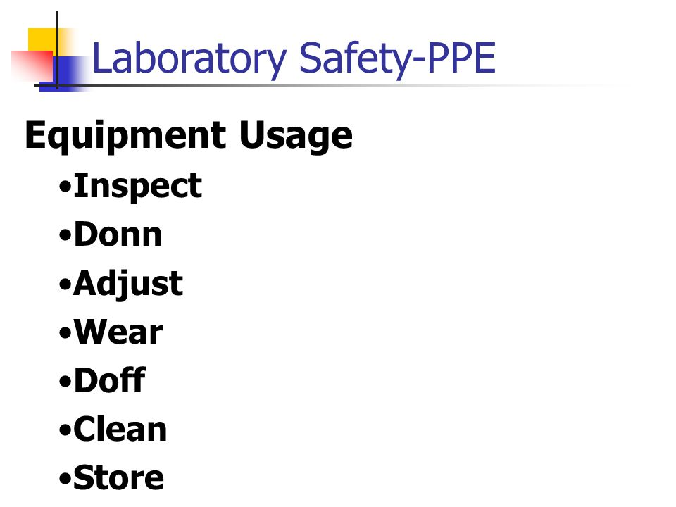 Laboratory Safety-PPE Equipment Usage Inspect Donn Adjust Wear Doff Clean Store