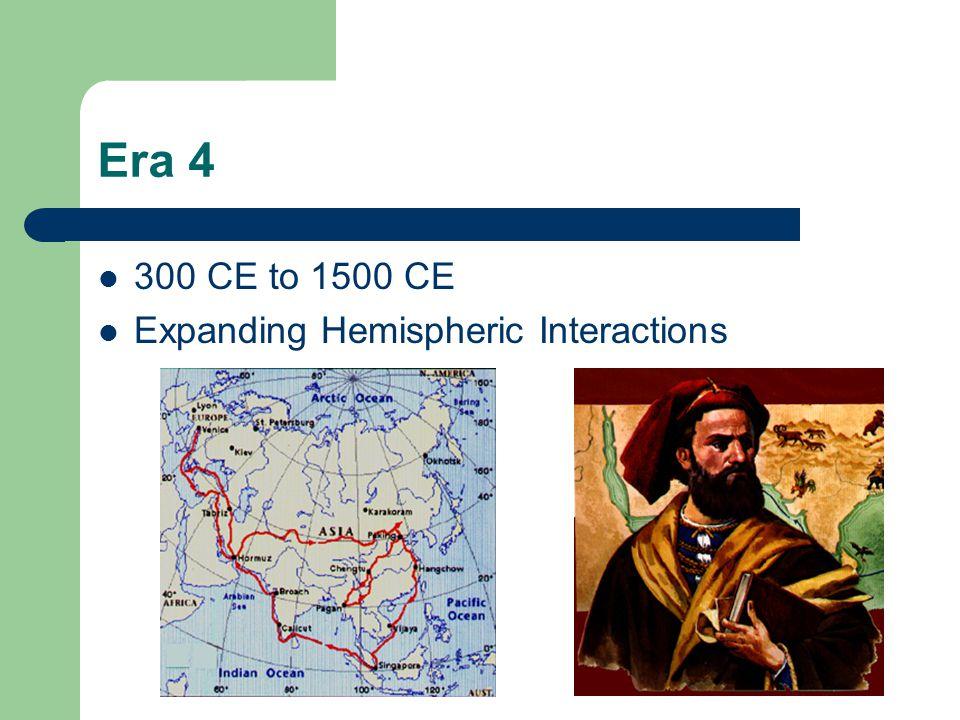 world history eras world history weaver era beginning to  5 era 4 300 ce to 1500 ce expanding hemispheric interactions