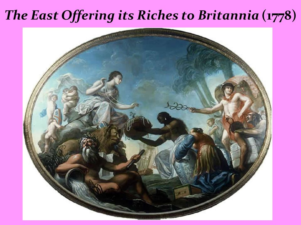 The East Offering its Riches to Britannia (1778)