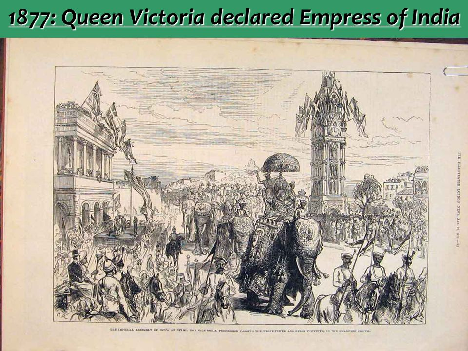 1877: Queen Victoria declared Empress of India