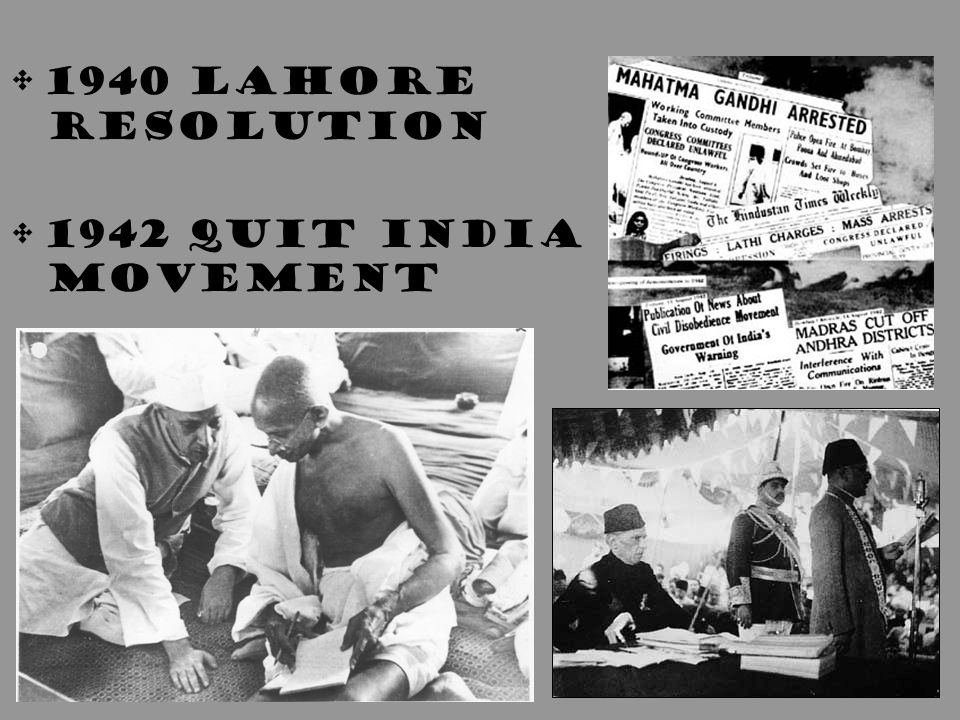 1940 Lahore Resolution 1942 Quit India Movement