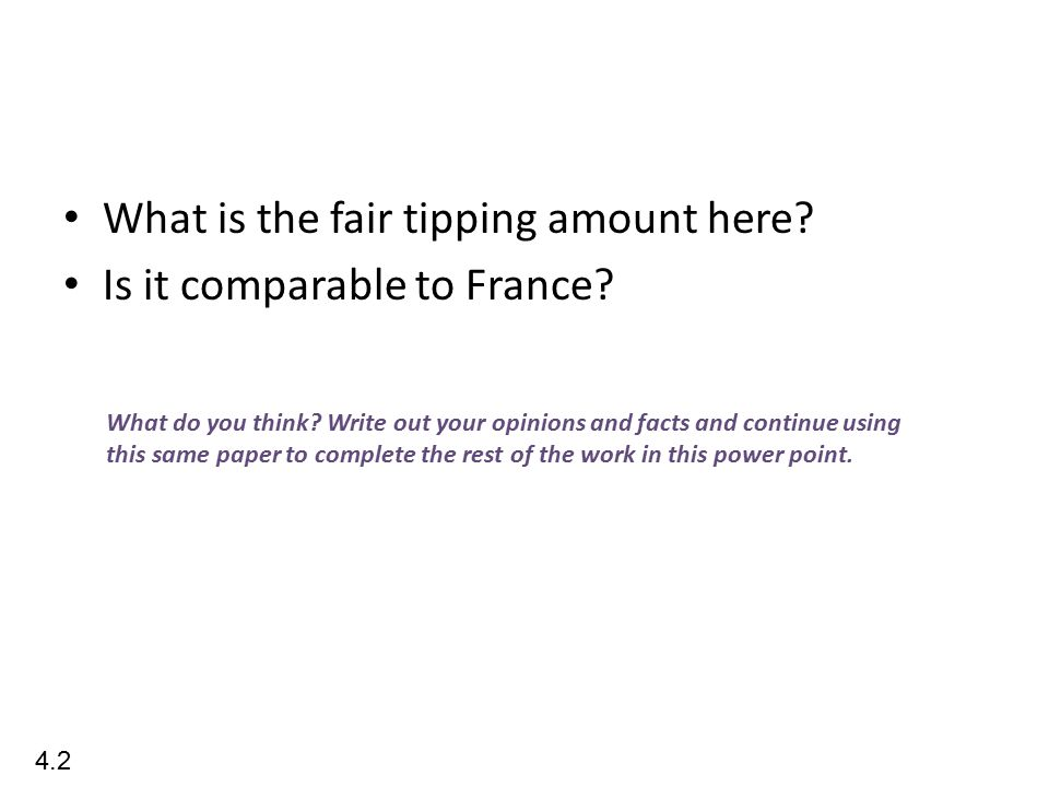 What is the fair tipping amount here.Is it comparable to France.