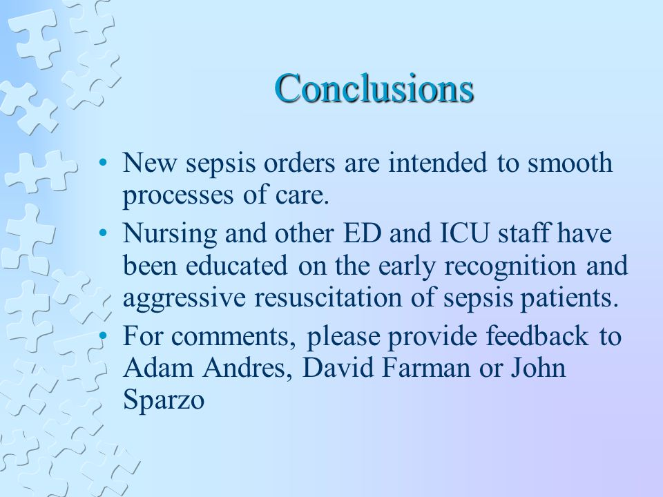 Conclusions New sepsis orders are intended to smooth processes of care.