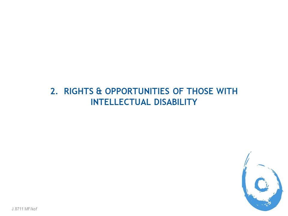 2. RIGHTS & OPPORTUNITIES OF THOSE WITH INTELLECTUAL DISABILITY J.8711 MF/kof