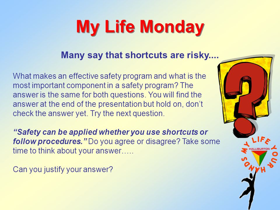 My Life Monday What makes an effective safety program and what is the most important component in a safety program.