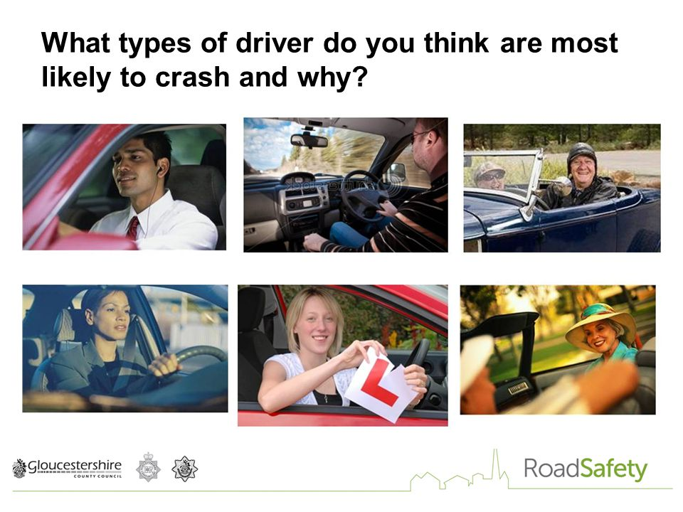 What types of driver do you think are most likely to crash and why