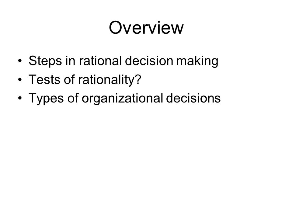 why is making rational decision difficult The decision-making process is familiar to everybody, being applied in almost all aspects of our public or private lives, at an individual or aggregate (organizational) level.