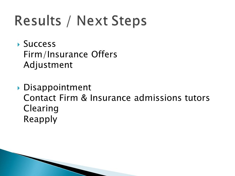  Success Firm/Insurance Offers Adjustment  Disappointment Contact Firm & Insurance admissions tutors Clearing Reapply