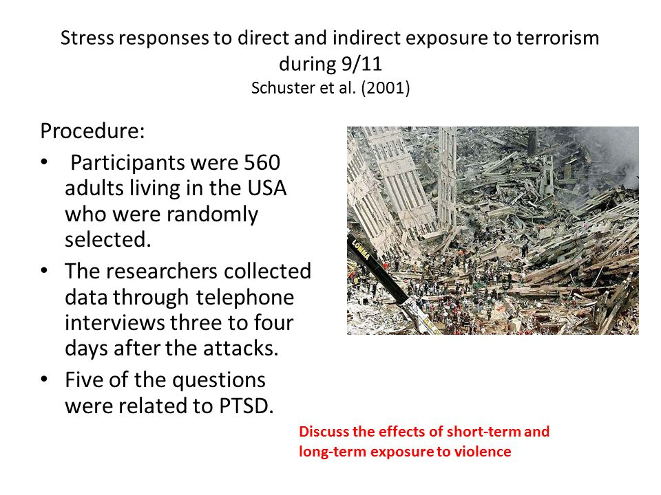 Stress responses to direct and indirect exposure to terrorism during 9/11 Schuster et al.