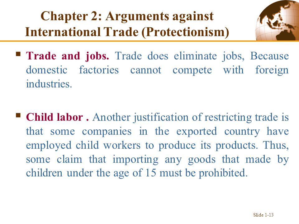 Chapter 2: Arguments against International Trade (Protectionism)  Trade and jobs.