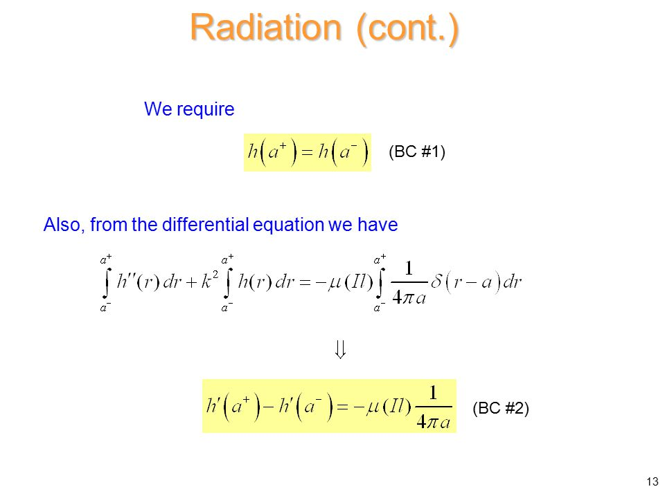 Also, from the differential equation we have Radiation (cont.) We require 13 (BC #1) (BC #2)