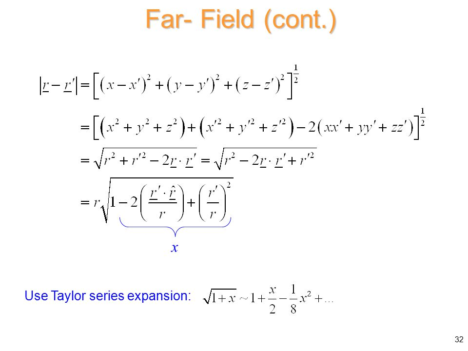 Far- Field (cont.) Use Taylor series expansion: x 32