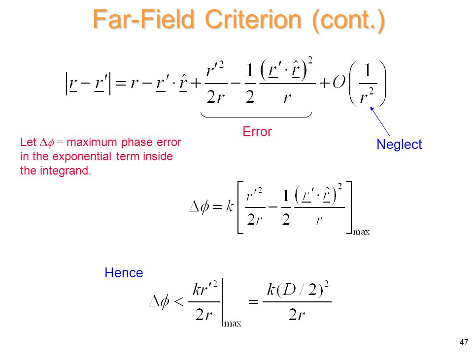 Far-Field Criterion (cont.) Let  = maximum phase error in the exponential term inside the integrand.