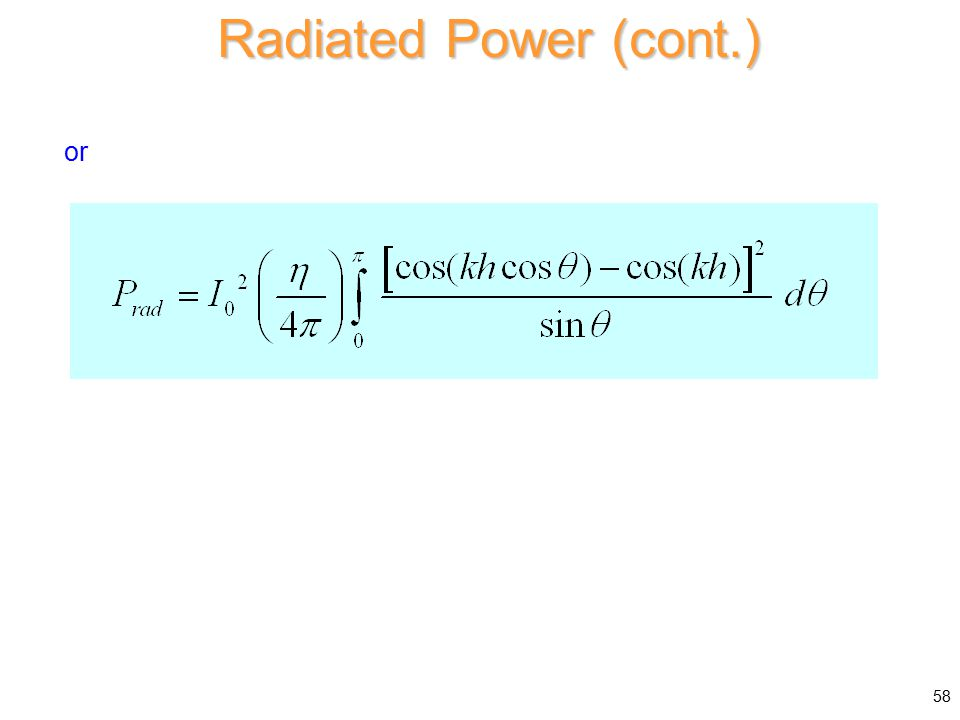 Radiated Power (cont.) or 58