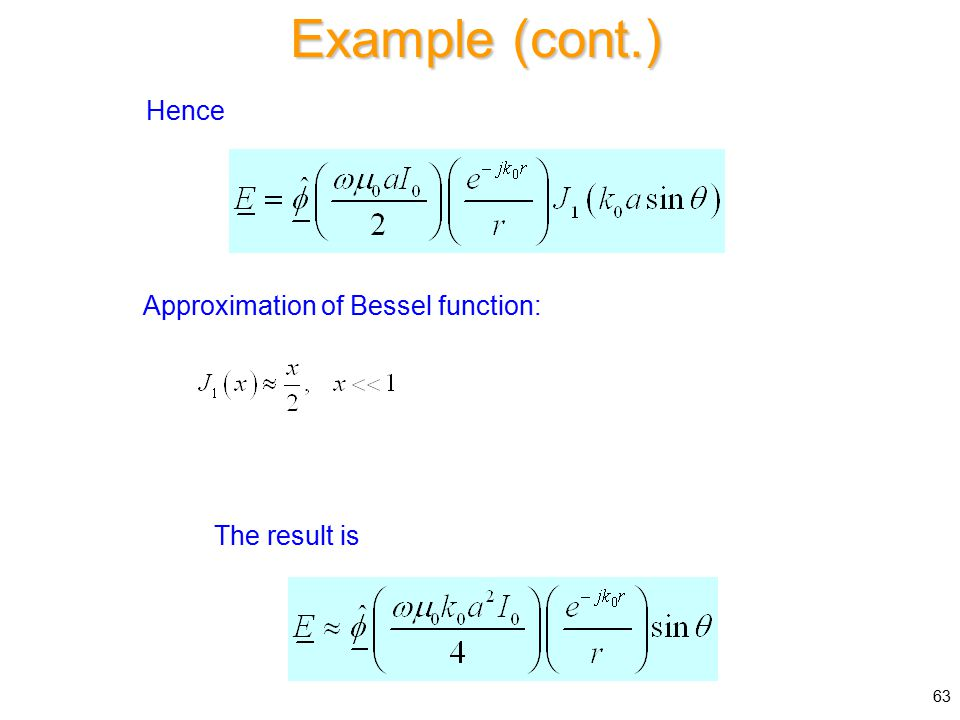 63 Approximation of Bessel function: The result is Hence Example (cont.)