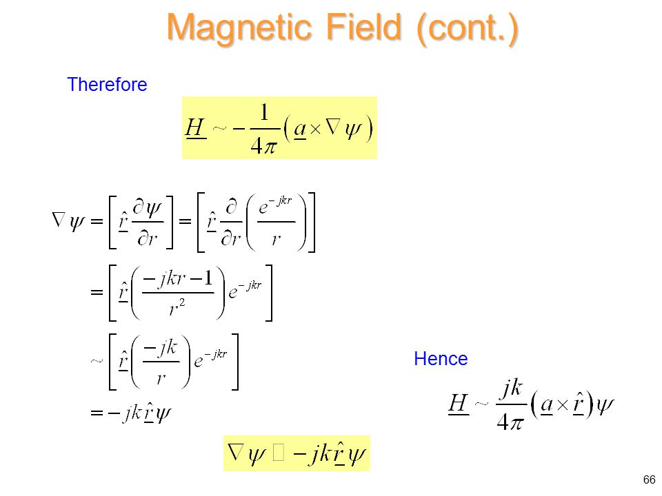 Therefore Magnetic Field (cont.) Hence 66