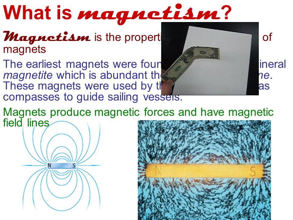 What is magnetism .