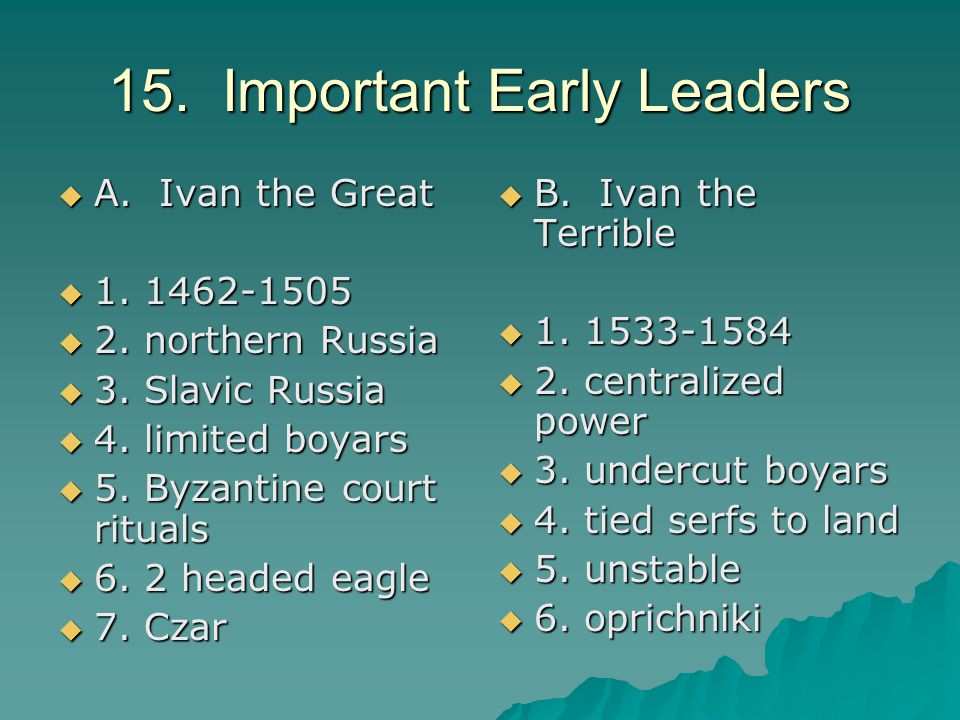 15. Important Early Leaders  A. Ivan the Great  1.