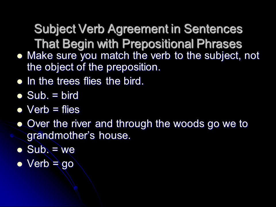 Subject Verb Agreement in Sentences That Are Commands In a command, the subject is an understood you. Therefore, it does not appear in the sentence.