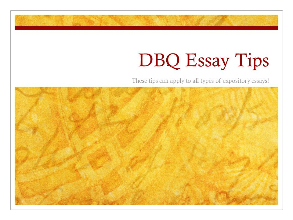 dbq essay tips these tips can apply to all types of expository  dbq essay tips these tips can apply to all types of expository essays