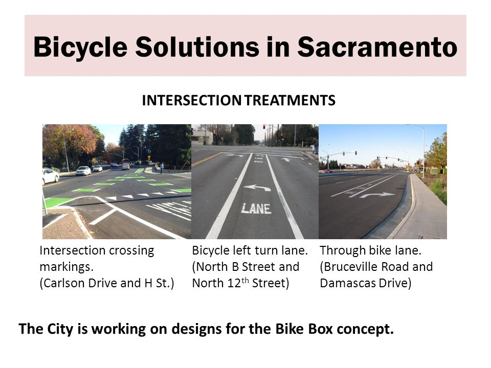 Bicycle Solutions in Sacramento INTERSECTION TREATMENTS Intersection crossing markings.