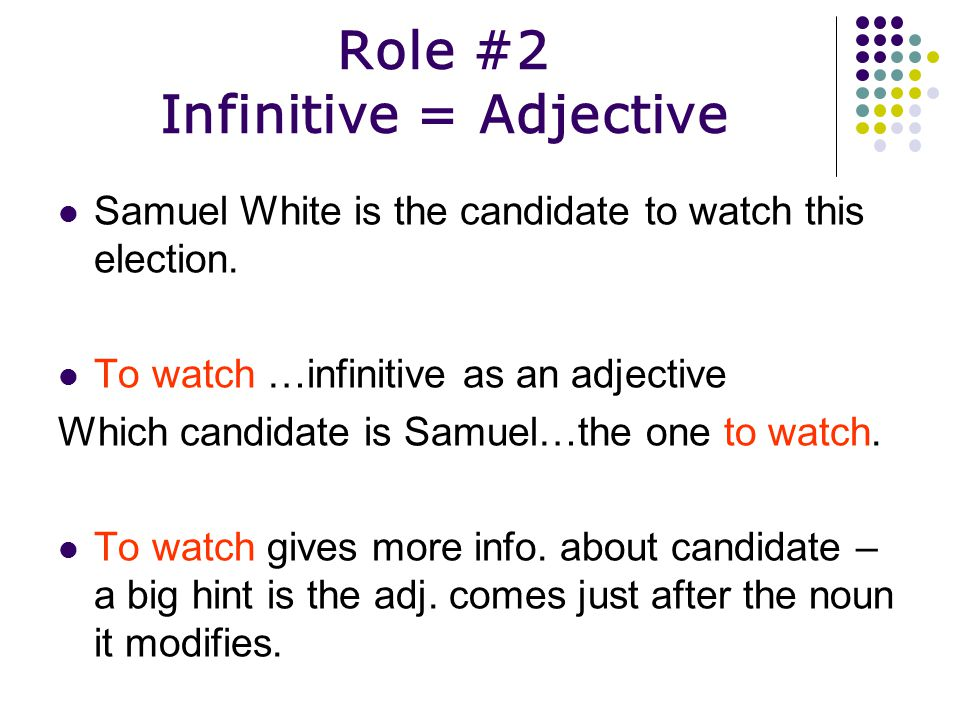 Role #1 Infinitive = Noun *** 3 different types*** To leave the party would be rude.