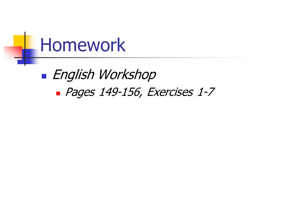 Homework English Workshop Pages , Exercises 1-7