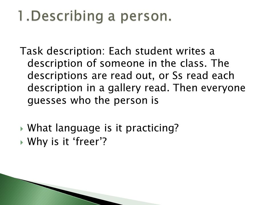 Task description: Each student writes a description of someone in the class.