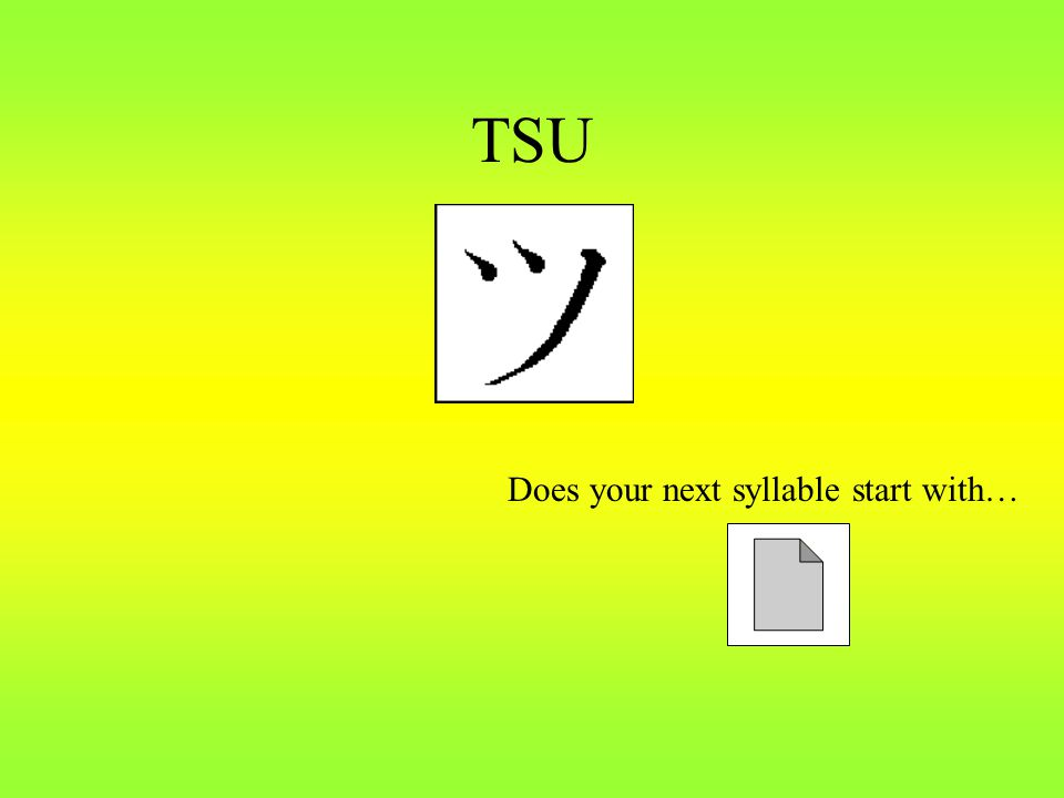 TSU Does your next syllable start with…