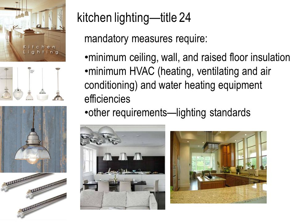 Intd 59 intro to kitchen and bath design kitchen lighting ppt 7 kitchen lightingtitle 24 mandatory measures require minimum ceiling wall and raised floor insulation minimum hvac heating ventilating and air workwithnaturefo