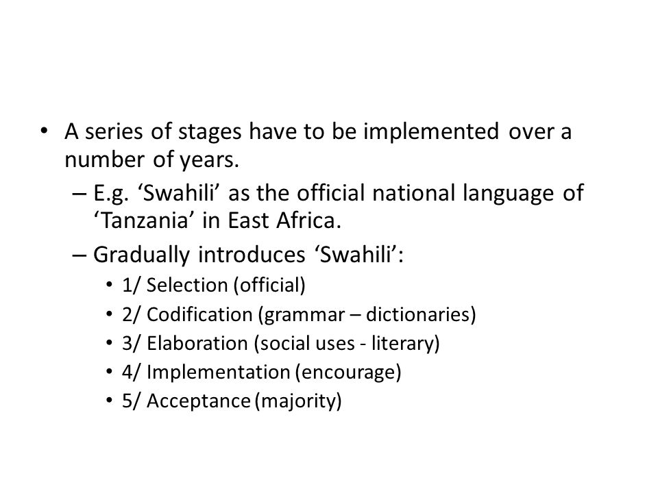 A series of stages have to be implemented over a number of years.
