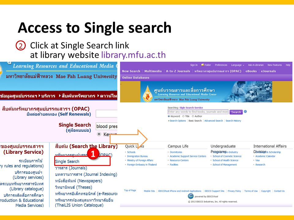 Access to Single search Click at Single Search link at library website library.mfu.ac.th 2 1 1