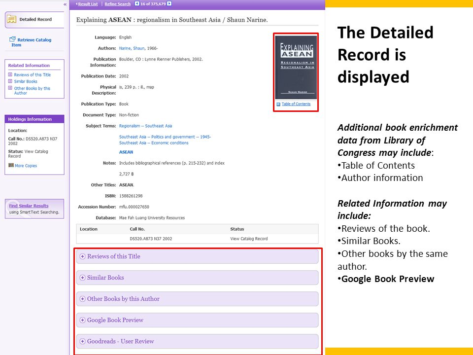 The Detailed Record is displayed Additional book enrichment data from Library of Congress may include: Table of Contents Author information Related Information may include: Reviews of the book.