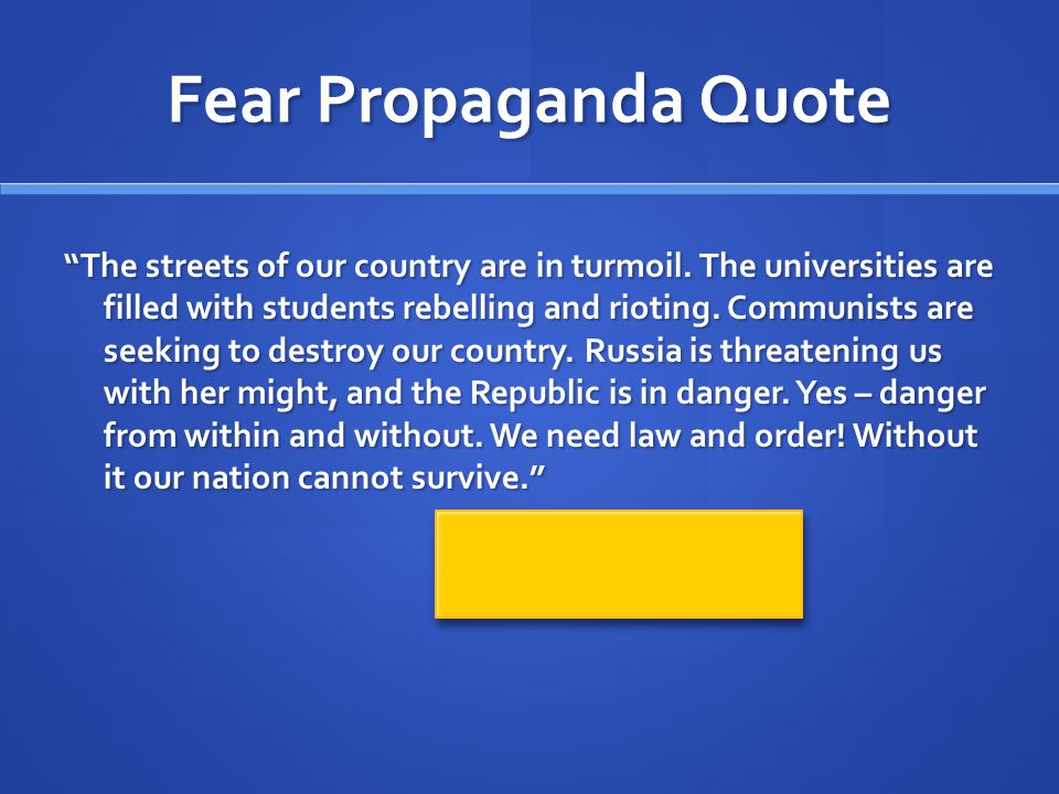 Fear Propaganda Quote The streets of our country are in turmoil.