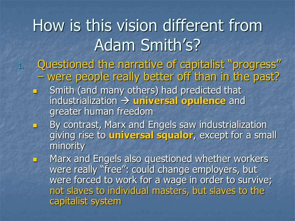 How is this vision different from Adam Smith's. 1.