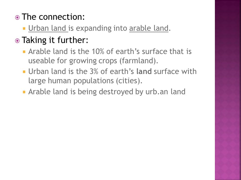  The connection:  Urban land is expanding into arable land.