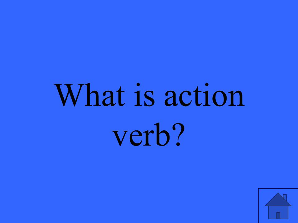 What is action verb