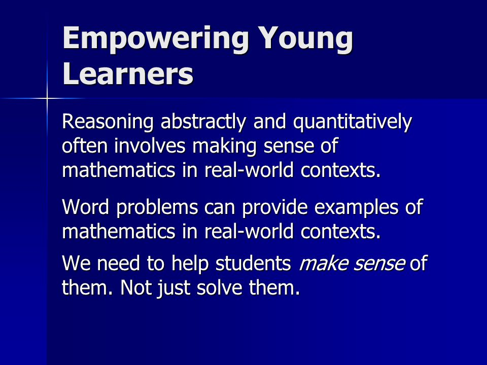 Reasoning abstractly and quantitatively often involves making sense of mathematics in real-world contexts.