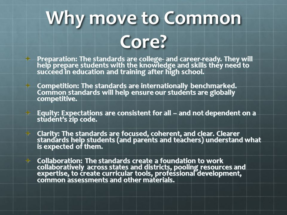 Why move to Common Core.  Preparation: The standards are college- and career-ready.