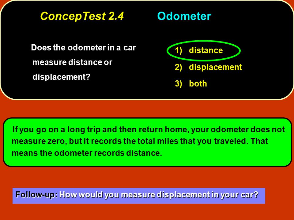 Does the odometer in a car measure distance or displacement.