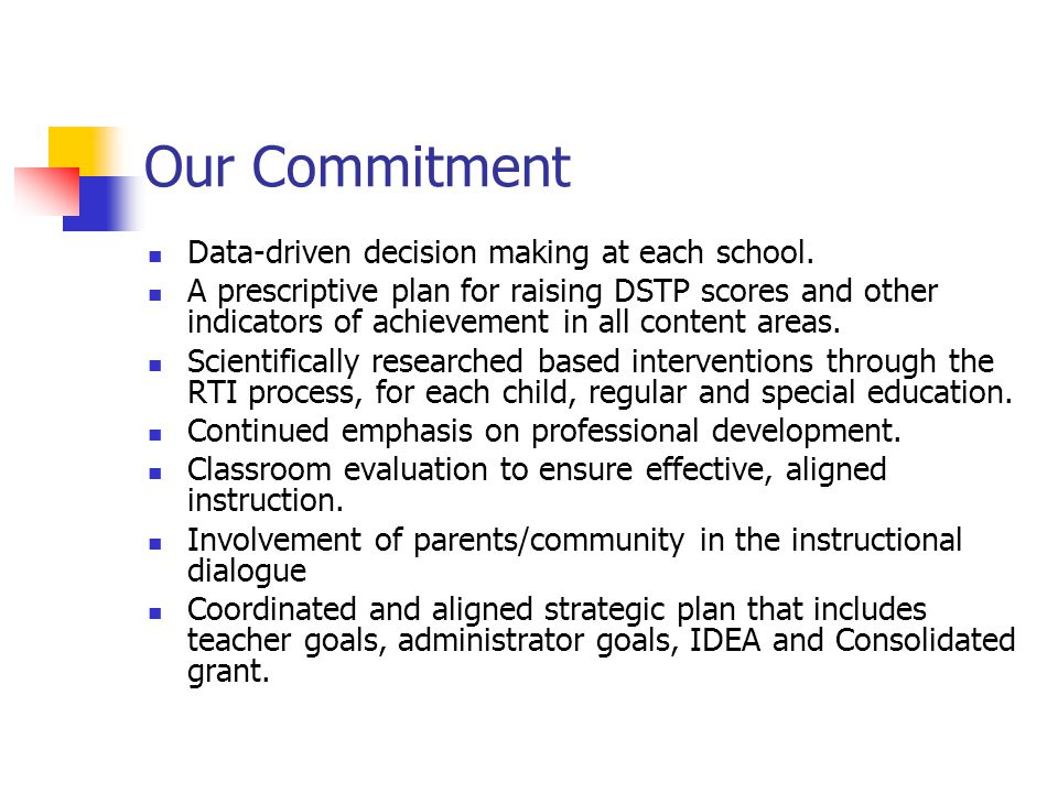 Our Commitment Data-driven decision making at each school.